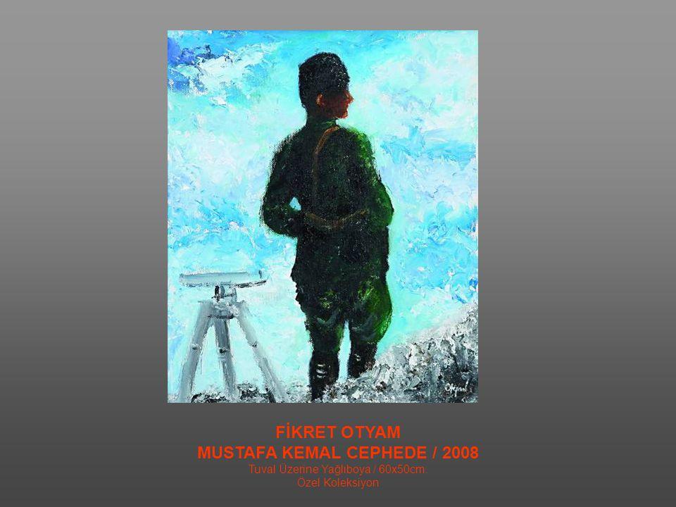 FİKRET OTYAM CUMHURİYET / 2007 Tuval Üzerine Yağlıboya / 150x130cm. Özel Koleksiyon