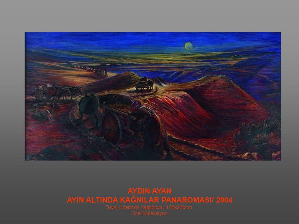 AYDIN AYAN AYIN ALTINDA KADIN VE KAĞNI / 2004 Tuval Üzerinde Yağlıboya / 100x200cm. Özel Koleksiyon