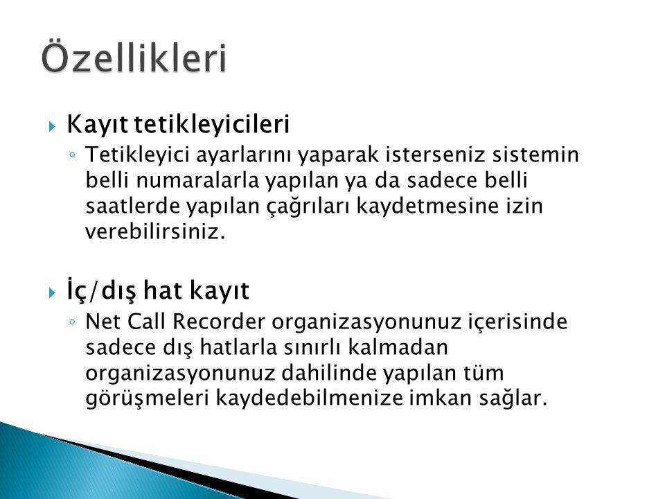  Bağımsız ağ yapısı ◦ Şirketinizde kullandığınız ağ altyapısını değiştirmeden Net Call Recorder'ı kullanabilirsiniz.