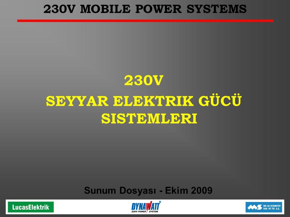 230V MOBILE POWER SYSTEMS 230V SEYYAR ELEKTRIK GÜCÜ SISTEMLERI Sunum Dosyası - Ekim 2009