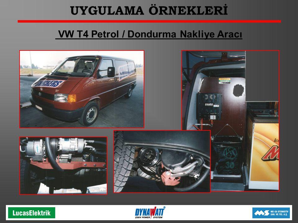 UYGULAMA ÖRNEKLERİ VW T4 Petrol / Dondurma Nakliye Aracı