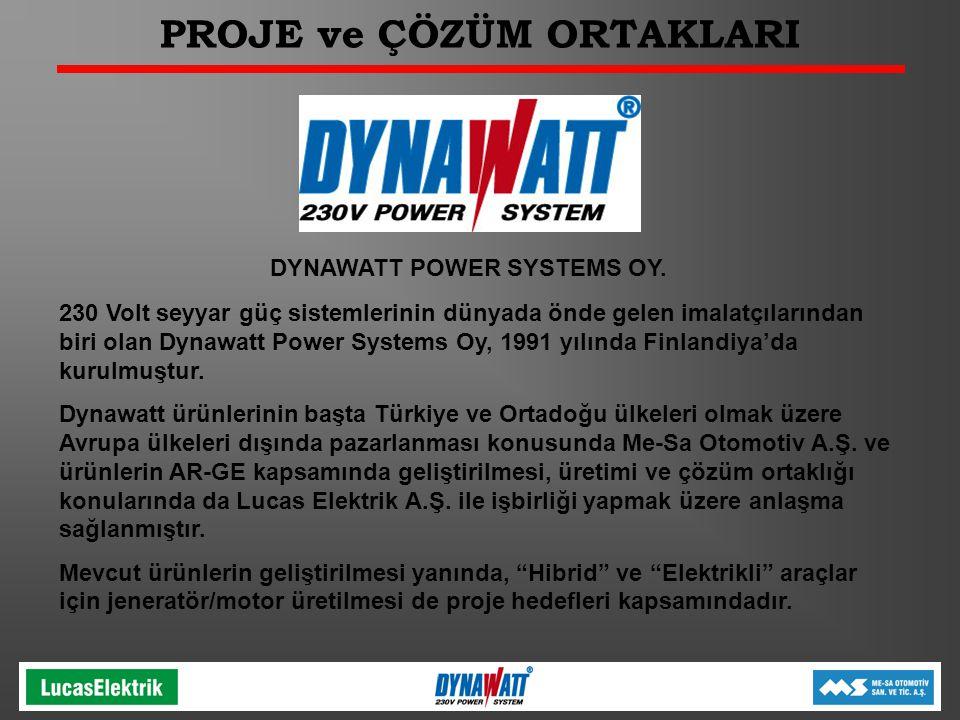 PROJE ve ÇÖZÜM ORTAKLARI DYNAWATT POWER SYSTEMS OY. 230 Volt seyyar güç sistemlerinin dünyada önde gelen imalatçılarından biri olan Dynawatt Power Sys