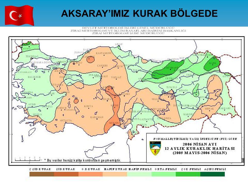 AKSARAY'IMIZ KURAK BÖLGEDE