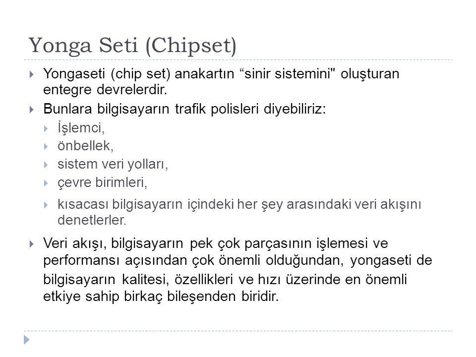 """Yonga Seti (Chipset)  Yongaseti (chip set) anakartın """"sinir sistemini"""