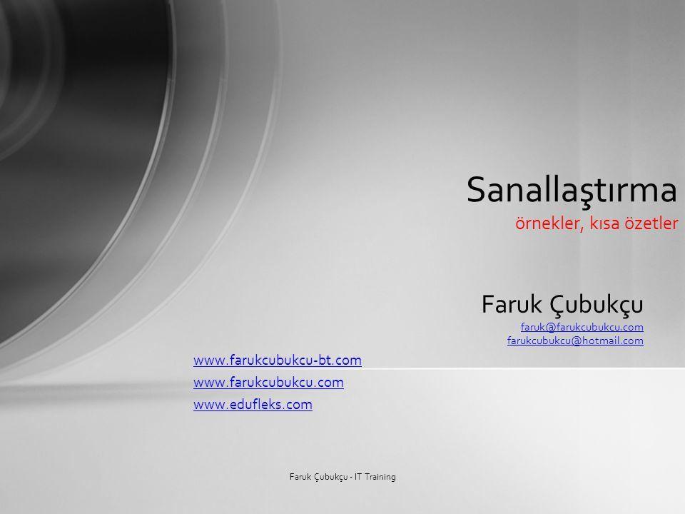 Faruk Çubukçu faruk@farukcubukcu.com farukcubukcu@hotmail.com www.farukcubukcu-bt.com www.farukcubukcu.com www.edufleks.com Sanallaştırma örnekler, kı