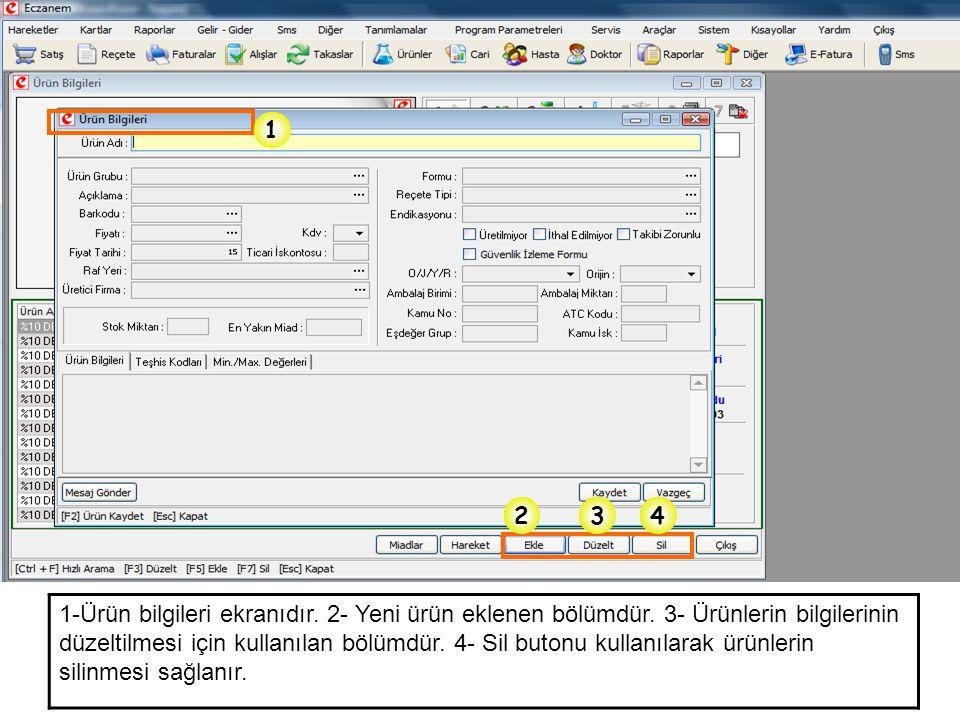 1 234 1-Ürün bilgileri ekranıdır. 2- Yeni ürün eklenen bölümdür. 3- Ürünlerin bilgilerinin düzeltilmesi için kullanılan bölümdür. 4- Sil butonu kullan
