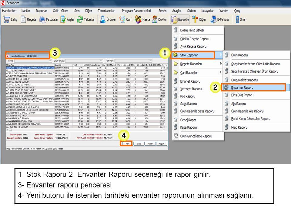1- Stok Raporu 2- Envanter Raporu seçeneği ile rapor girilir. 3- Envanter raporu penceresi 4- Yeni butonu ile istenilen tarihteki envanter raporunun a