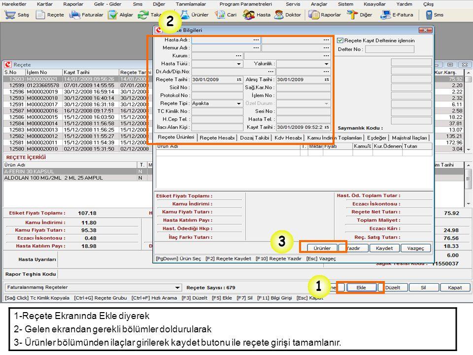 1 1 2 2 1- Ctrl + G : Reçete Grubu Değiştirilmesi için kullanılır 2- F11 : Hastaya Bilgi Girişi yapılan ekrandır.