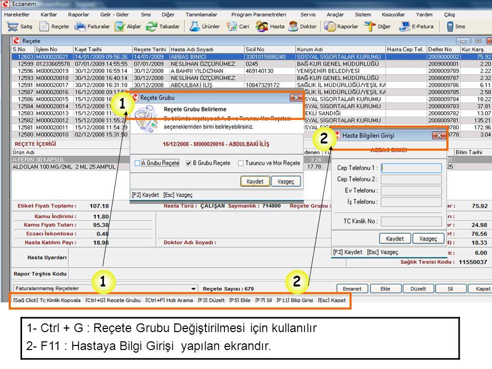 1 2 1- Günlük Reçete Raporu 2- Günlük Reçetelerin kontrolünün yapıldığı bölümdür.