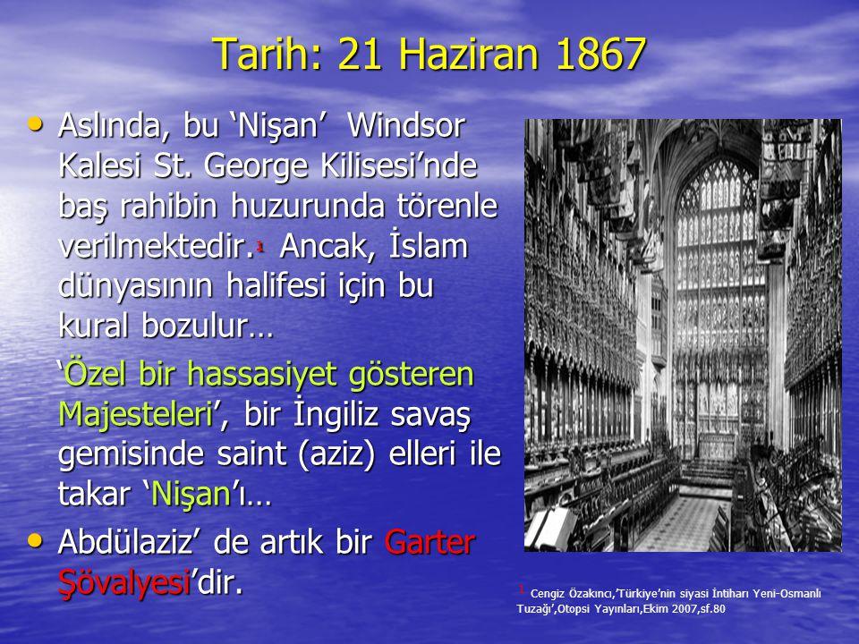 Tarih: 21 Haziran 1867 • Aslında, bu 'Nişan' Windsor Kalesi St. George Kilisesi'nde baş rahibin huzurunda törenle verilmektedir. ¹ Ancak, İslam dünyas