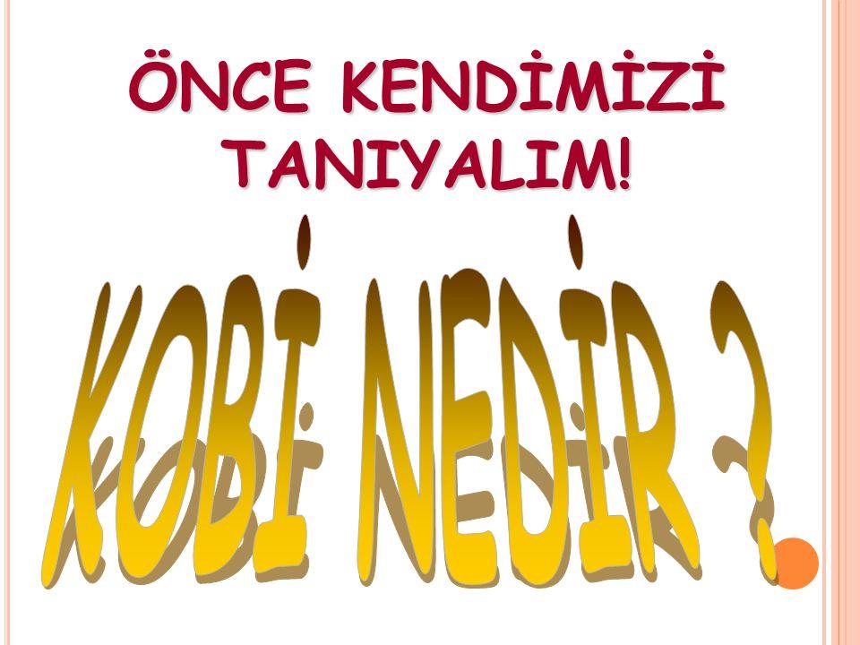 ÖNCE KENDİMİZİ TANIYALIM!