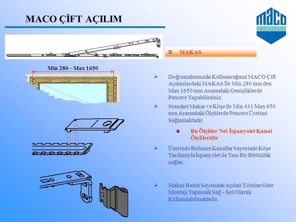 MACO ÇİFT AÇILIM MAKAS  Doğramalarınızda Kullanacağınız MACO Çift Açılımlardaki MAKAS İle Min 280 mm den Max 1650 mm Arasındaki Genişliklerde Pencere