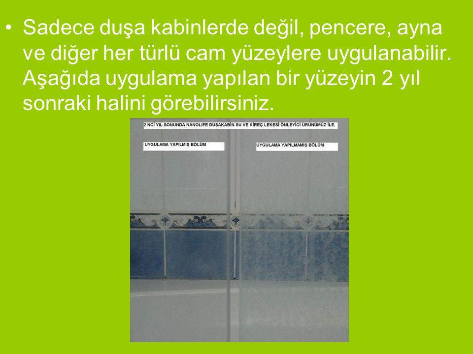 •Sadece duşa kabinlerde değil, pencere, ayna ve diğer her türlü cam yüzeylere uygulanabilir. Aşağıda uygulama yapılan bir yüzeyin 2 yıl sonraki halini