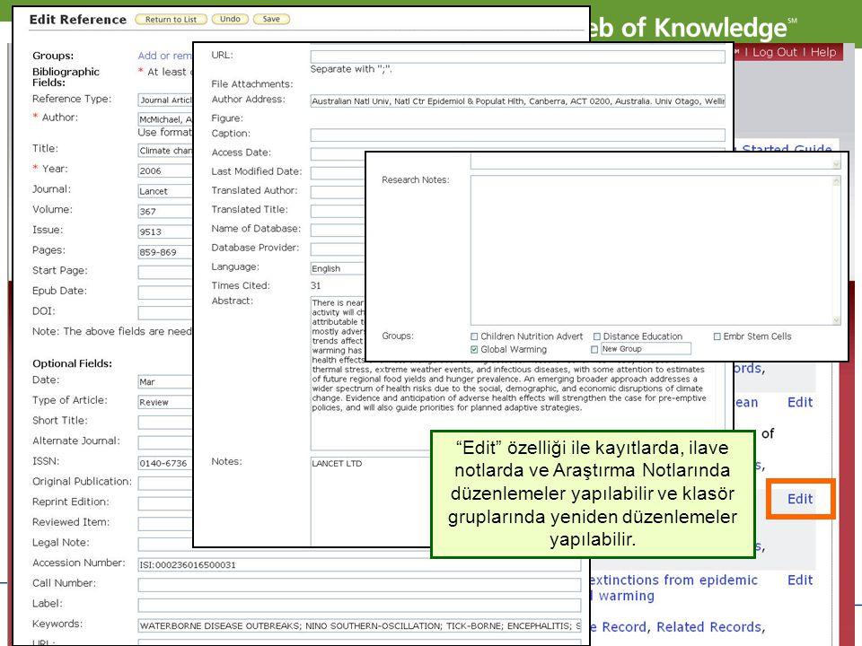 """Copyright 2007 Thomson Corporation 10 """"Edit"""" özelliği ile kayıtlarda, ilave notlarda ve Araştırma Notlarında düzenlemeler yapılabilir ve klasör grupla"""