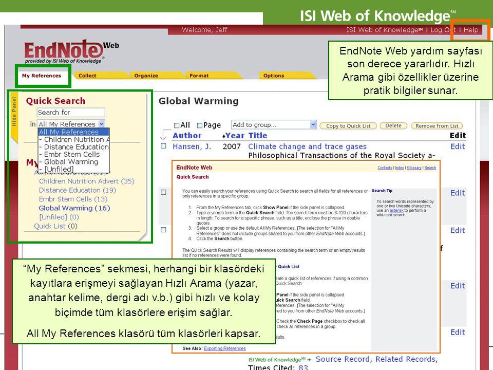 """Copyright 2007 Thomson Corporation 7 EndNote Web yardım sayfası son derece yararlıdır. Hızlı Arama gibi özellikler üzerine pratik bilgiler sunar. """"My"""