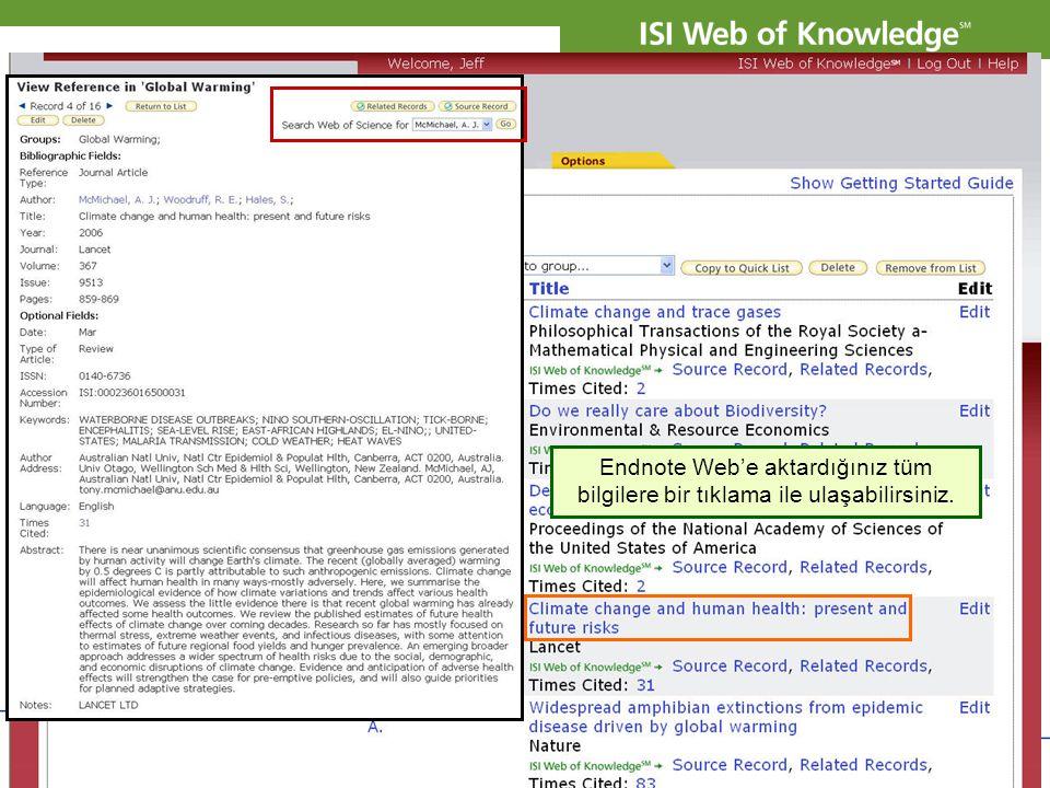 Copyright 2007 Thomson Corporation 9 Endnote Web'e aktardığınız tüm bilgilere bir tıklama ile ulaşabilirsiniz.