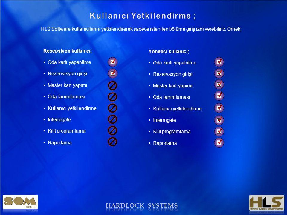 HARDLOCK SYSTEMS HLS Software kullanıcılarını yetkilendirerek sadece istenilen bölüme giriş izni verebiliriz.