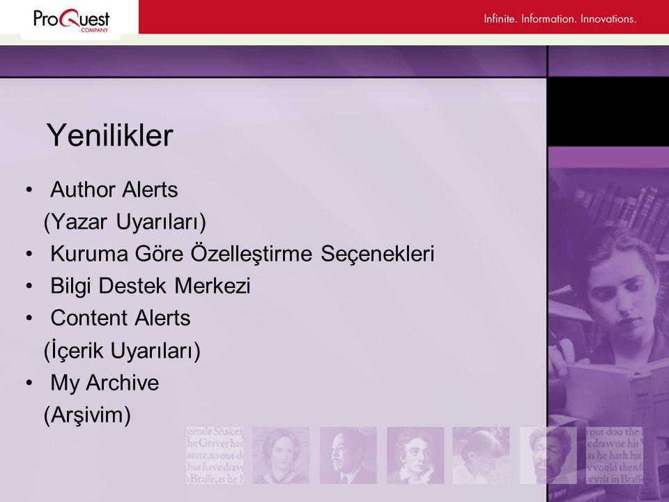 Yenilikler •Author Alerts (Yazar Uyarıları) •Kuruma Göre Özelleştirme Seçenekleri •Bilgi Destek Merkezi •Content Alerts (İçerik Uyarıları) •My Archive (Arşivim)