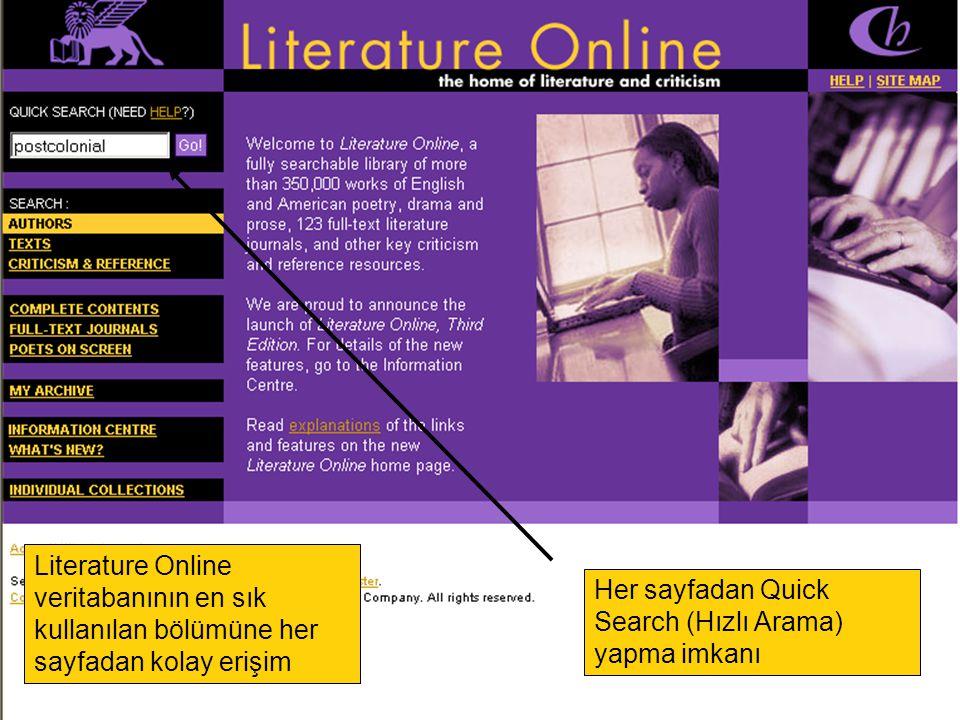 Her sayfadan Quick Search (Hızlı Arama) yapma imkanı Literature Online veritabanının en sık kullanılan bölümüne her sayfadan kolay erişim