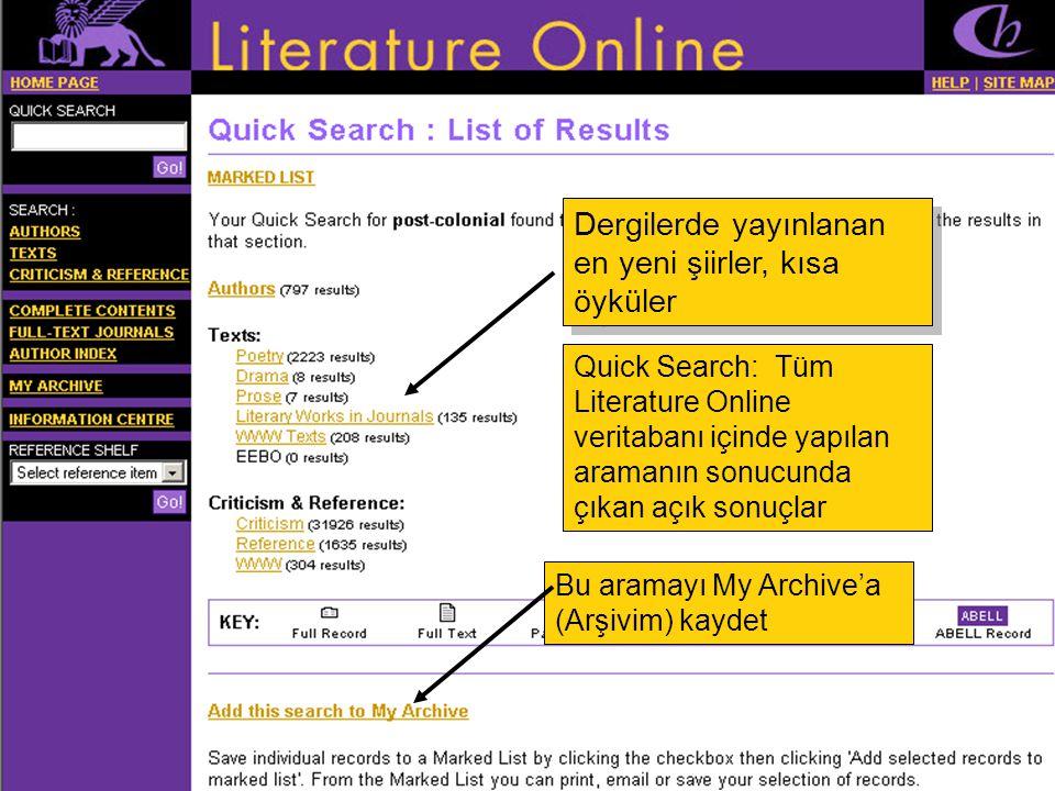 Quick Search: Tüm Literature Online veritabanı içinde yapılan aramanın sonucunda çıkan açık sonuçlar Bu aramayı My Archive'a (Arşivim) kaydet Dergilerde yayınlanan en yeni şiirler, kısa öyküler