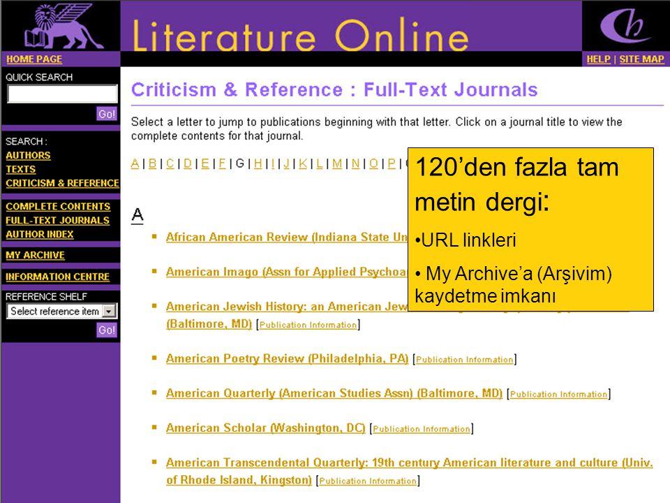 120'den fazla tam metin dergi : •URL linkleri • My Archive'a (Arşivim) kaydetme imkanı