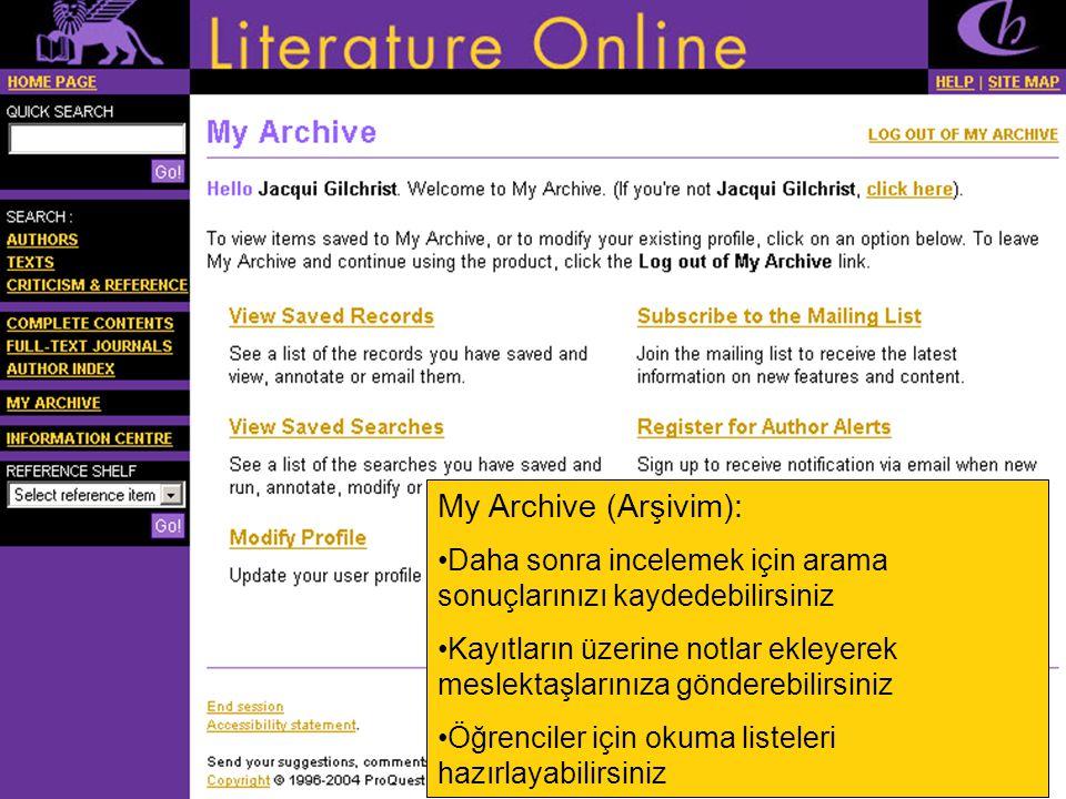 Asd My Archive (Arşivim): •Daha sonra incelemek için arama sonuçlarınızı kaydedebilirsiniz •Kayıtların üzerine notlar ekleyerek meslektaşlarınıza gönderebilirsiniz •Öğrenciler için okuma listeleri hazırlayabilirsiniz