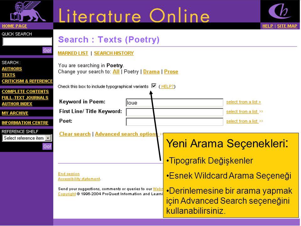Yeni Arama Seçenekleri : •Tipografik Değişkenler •Esnek Wildcard Arama Seçeneği •Derinlemesine bir arama yapmak için Advanced Search seçeneğini kullanabilirsiniz.