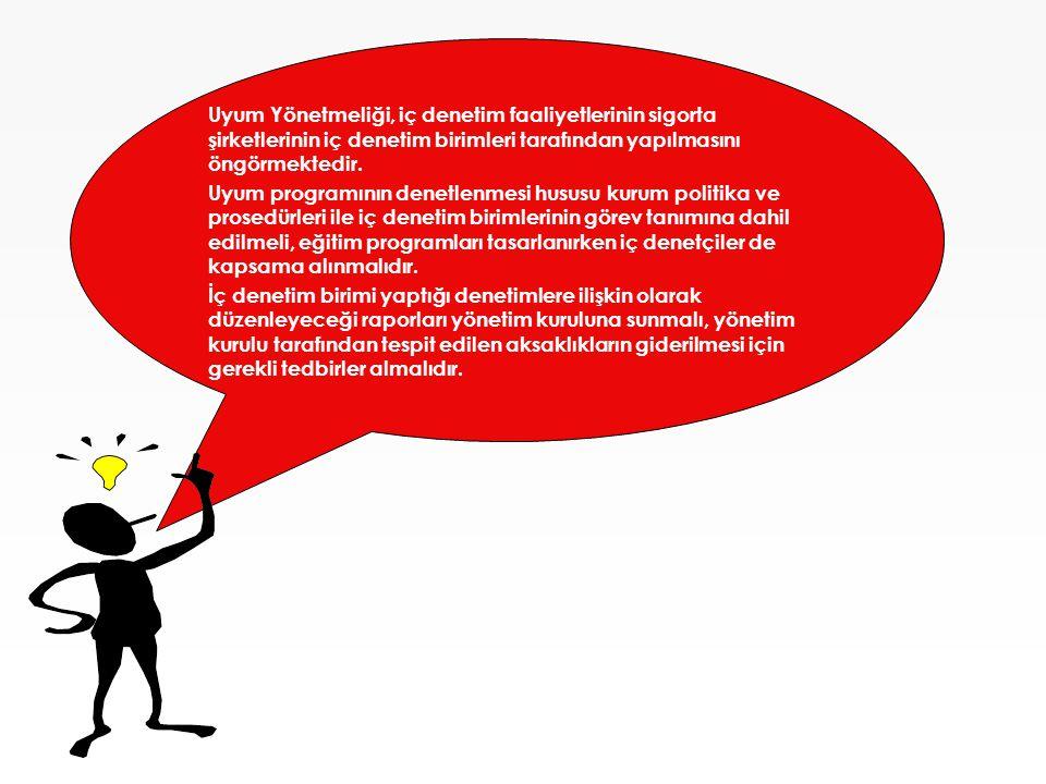 Uyum Yönetmeliği, iç denetim faaliyetlerinin sigorta şirketlerinin iç denetim birimleri tarafından yapılmasını öngörmektedir.