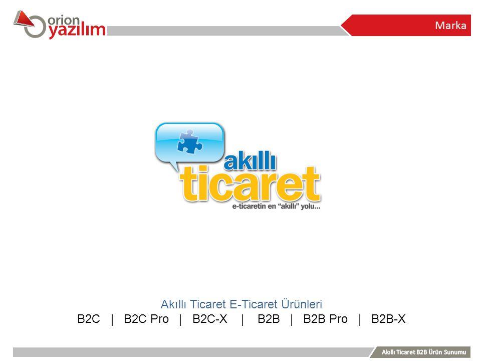 Marka Akıllı Ticaret E-Ticaret Ürünleri B2C | B2C Pro | B2C-X | B2B | B2B Pro | B2B-X