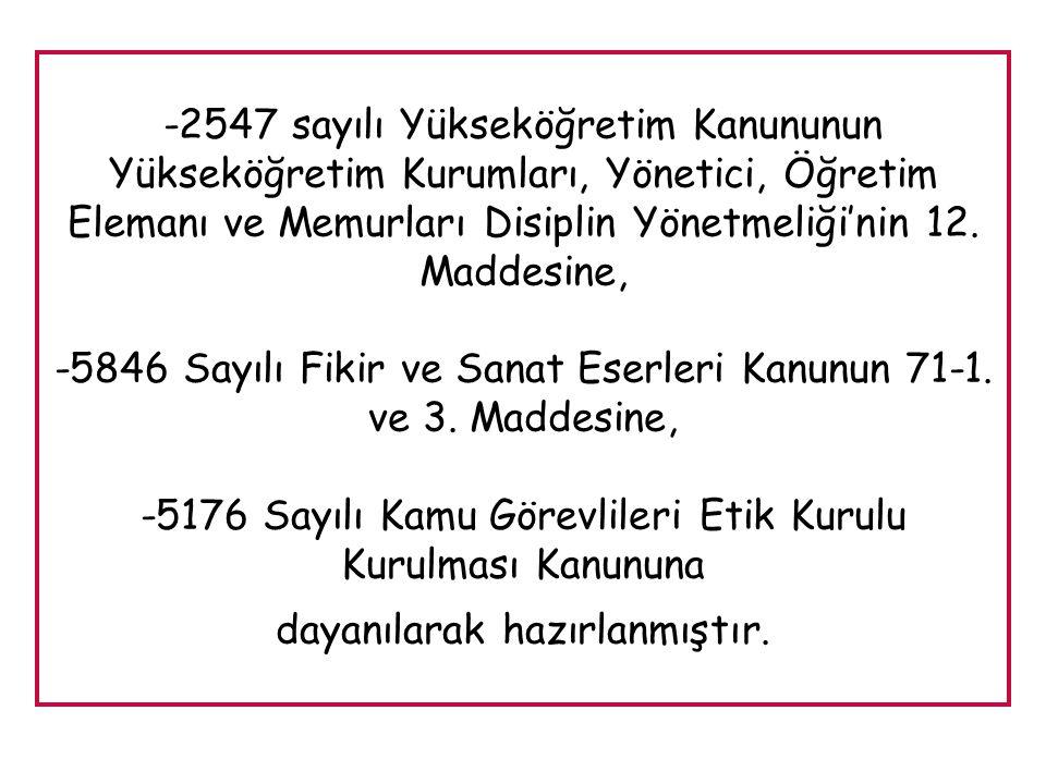 -2547 sayılı Yükseköğretim Kanununun Yükseköğretim Kurumları, Yönetici, Öğretim Elemanı ve Memurları Disiplin Yönetmeliği'nin 12. Maddesine, -5846 Say