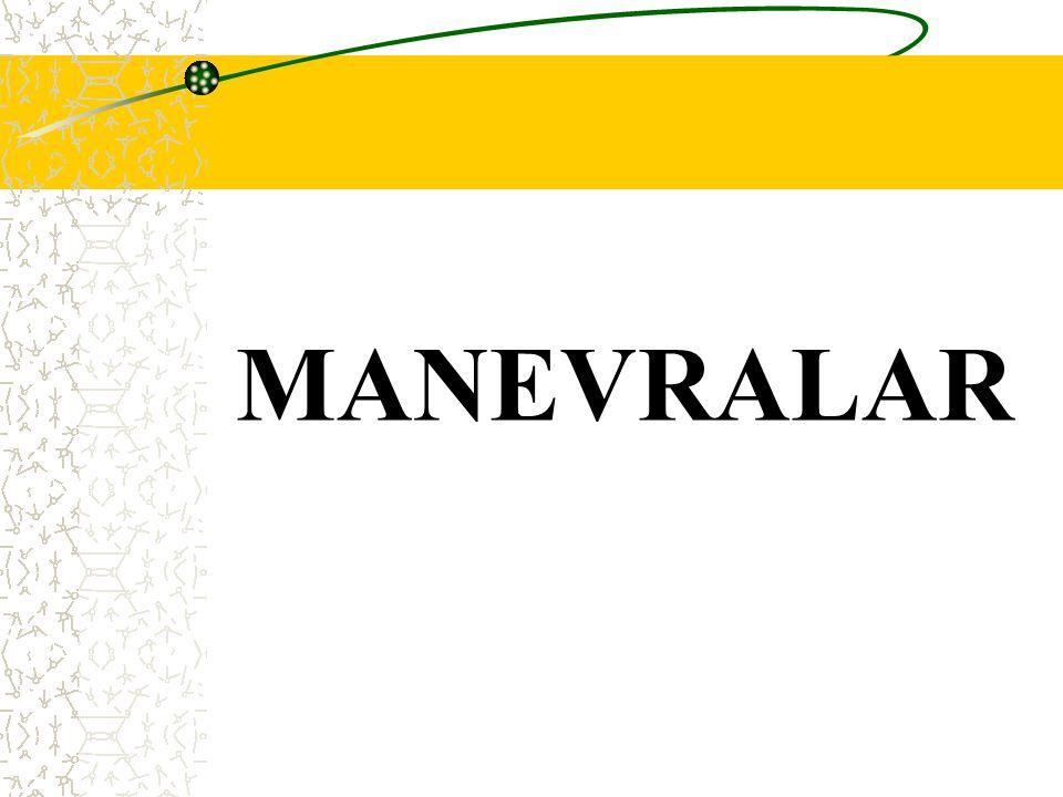MANEVRALARDA GENEL KURALLAR Bara sistemi ne olursa olsun manevra yapılırken aşağıdaki kurallara kesinlikle uyulması şarttır.