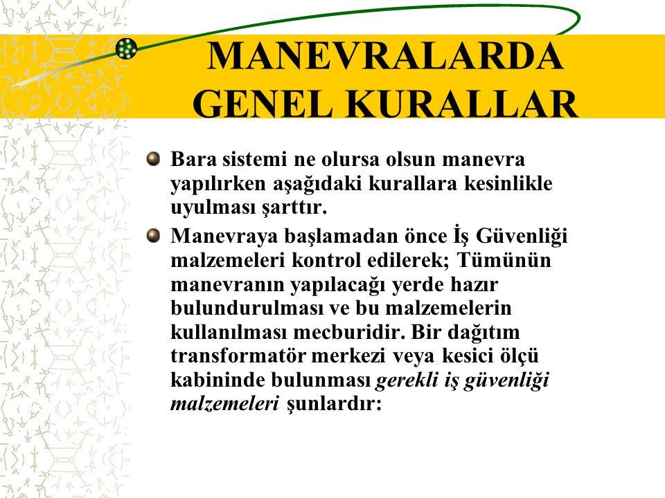 MANEVRALARDA GENEL KURALLAR Bara sistemi ne olursa olsun manevra yapılırken aşağıdaki kurallara kesinlikle uyulması şarttır. Manevraya başlamadan önce