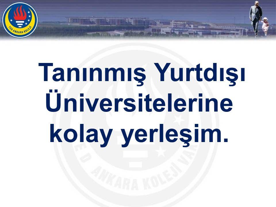 Tanınmış Yurtdışı Üniversitelerine kolay yerleşim.