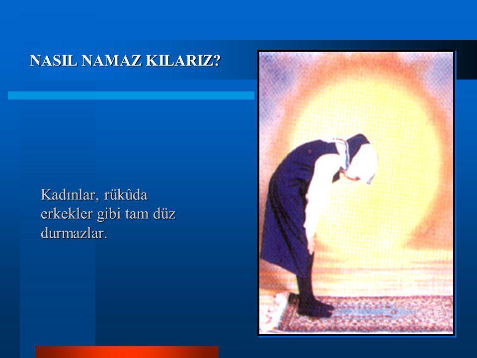 3- Zamm-ı sûreden sonra (Allahü ekber) diyerek rükûa eğilinir. Ellerle diz kapakları kaplanır, bel düz tutulur ve gözler ayaklarından ayırmayarak, üç