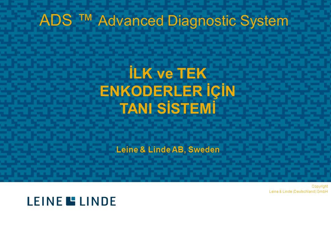 ADS ™ Advanced Diagnostic System İLK ve TEK ENKODERLER İÇİN TANI SİSTEMİ Leine & Linde AB, Sweden Copyright Leine & Linde (Deutschland) GmbH