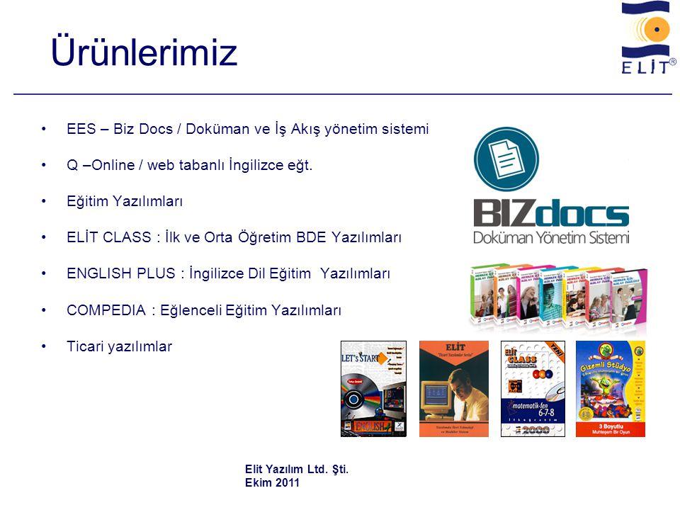 Ürünlerimiz •EES – Biz Docs / Doküman ve İş Akış yönetim sistemi •Q –Online / web tabanlı İngilizce eğt.