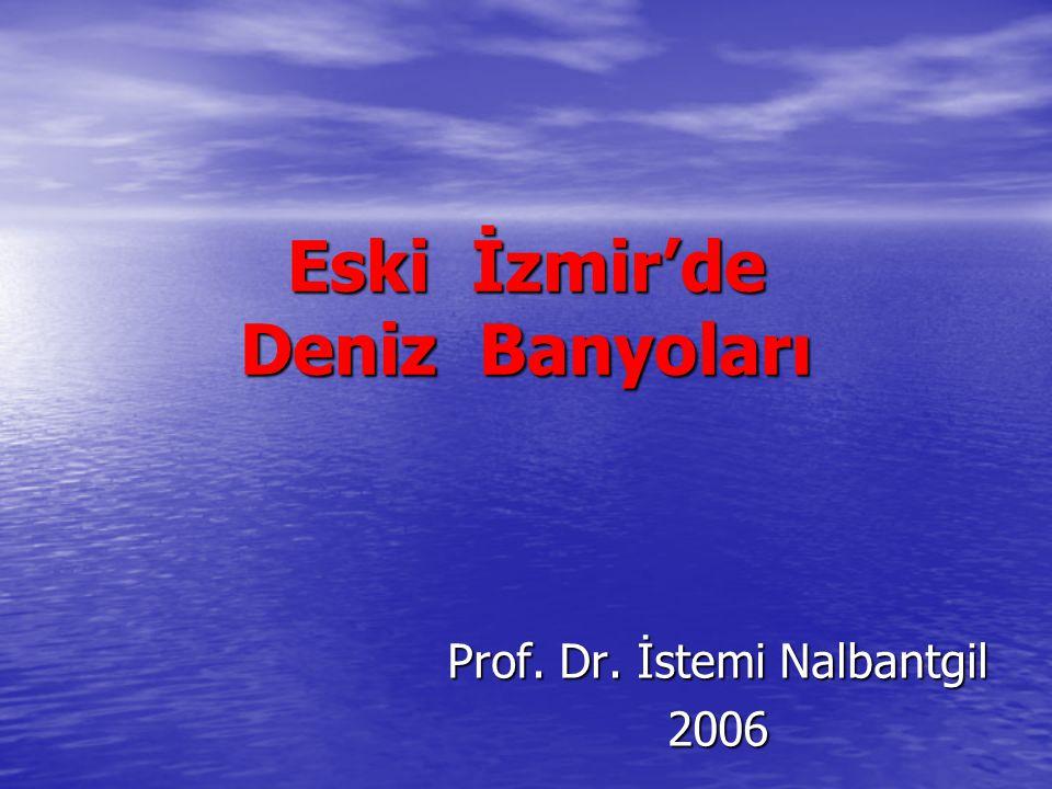 Eski İzmir'de Deniz Banyoları Prof. Dr. İstemi Nalbantgil 2006