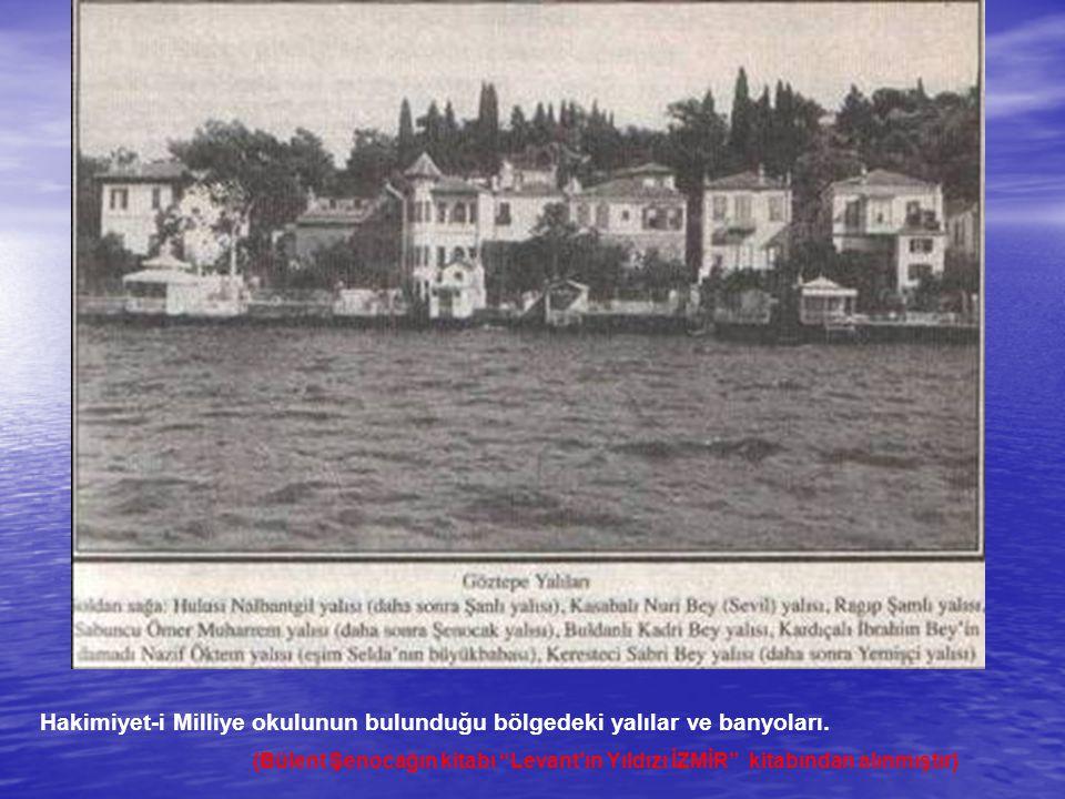 """Hakimiyet-i Milliye okulunun bulunduğu bölgedeki yalılar ve banyoları. (Bülent Şenocağın kitabı """"Levant'ın Yıldızı İZMİR"""" kitabından alınmıştır)"""