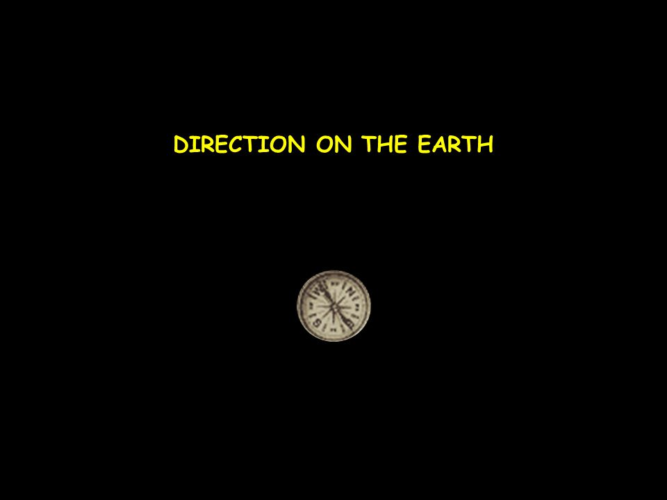 11 of 26 DIRECTION ON THE EARTH