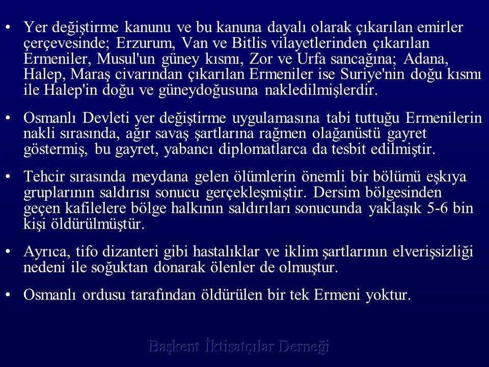 •Y•Yer değiştirme kanunu ve bu kanuna dayalı olarak çıkarılan emirler çerçevesinde; Erzurum, Van ve Bitlis vilayetlerinden çıkarılan Ermeniler, Musul'