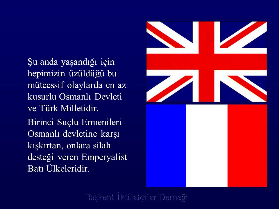 Şu anda yaşandığı için hepimizin üzüldüğü bu müteessif olaylarda en az kusurlu Osmanlı Devleti ve Türk Milletidir. Birinci Suçlu Ermenileri Osmanlı de