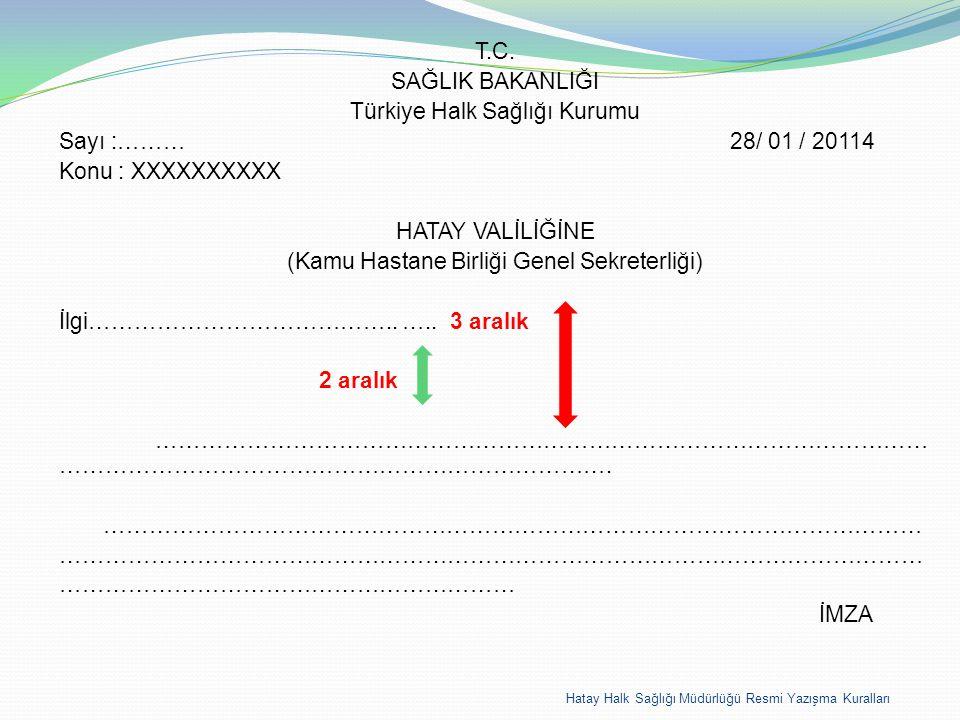 T.C. SAĞLIK BAKANLIĞI Türkiye Halk Sağlığı Kurumu Sayı :……… 28/ 01 / 20114 Konu : XXXXXXXXXX HATAY VALİLİĞİNE (Kamu Hastane Birliği Genel Sekreterliği