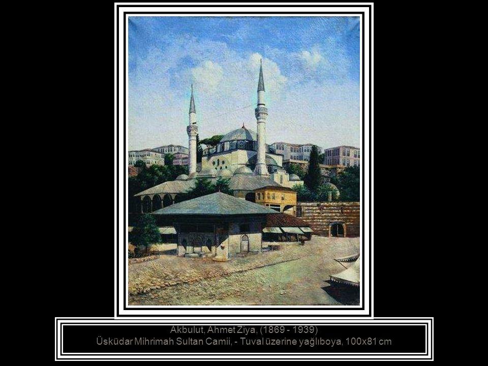 Akbulut, Ahmet Ziya, (1869 - 1939) Sultan Ahmet Camii, 1897-1898 Tuval üzerine yağlıboya, 123x150 cm