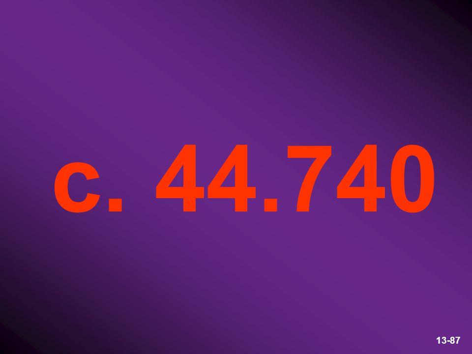 13-87 c. 44.740