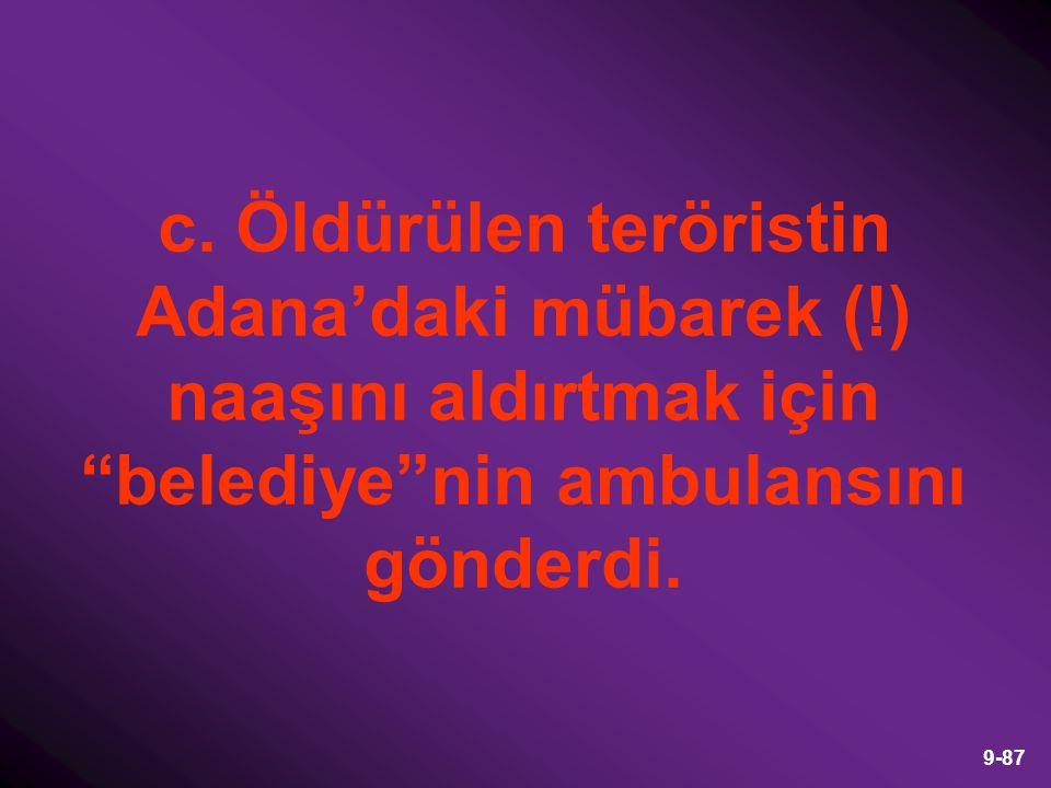"""9-87 c. Öldürülen teröristin Adana'daki mübarek (!) naaşını aldırtmak için """"belediye""""nin ambulansını gönderdi."""