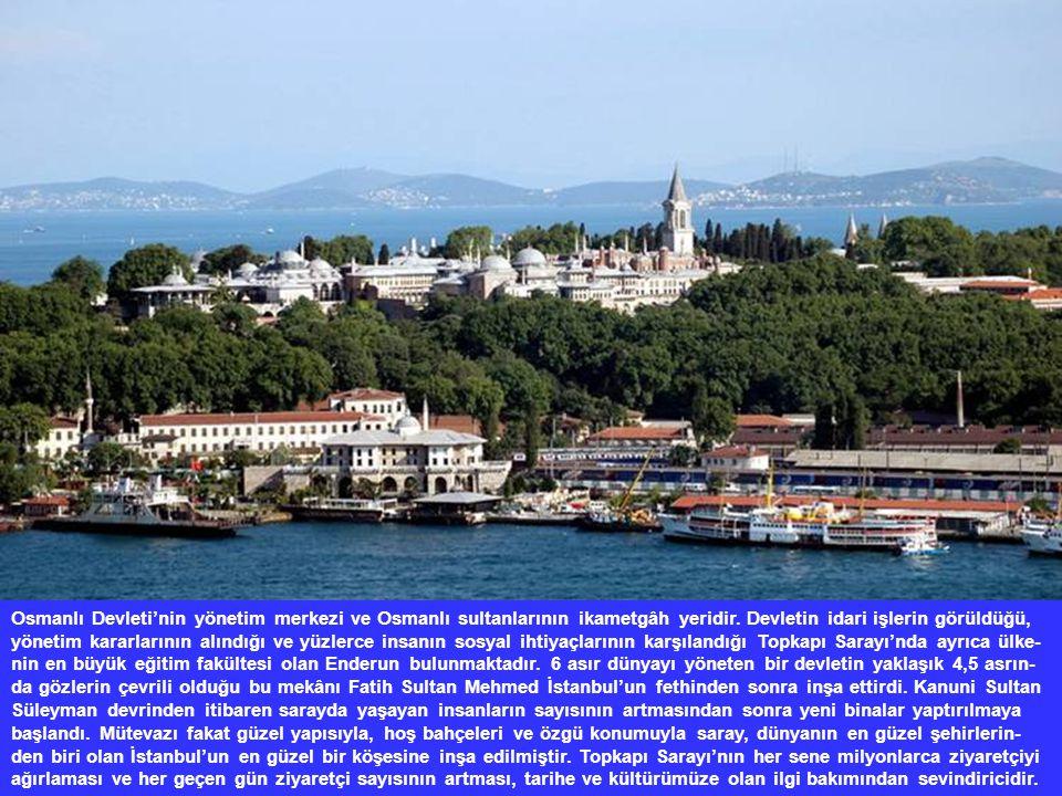 Osmanlı Devleti'nin yönetim merkezi ve Osmanlı sultanlarının ikametgâh yeridir. Devletin idari işlerin görüldüğü, yönetim kararlarının alındığı ve yüz