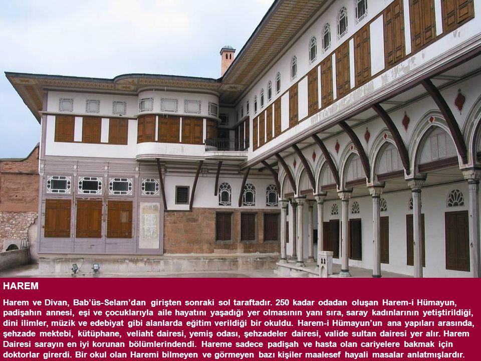 HAREM Harem ve Divan, Bab'üs-Selam'dan girişten sonraki sol taraftadır. 250 kadar odadan oluşan Harem-i Hümayun, padişahın annesi, eşi ve çocuklarıyla