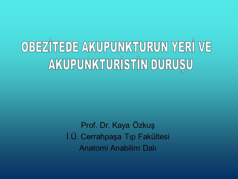 Prof. Dr. Kaya Özkuş İ.Ü. Cerrahpaşa Tıp Fakültesi Anatomi Anabilim Dalı