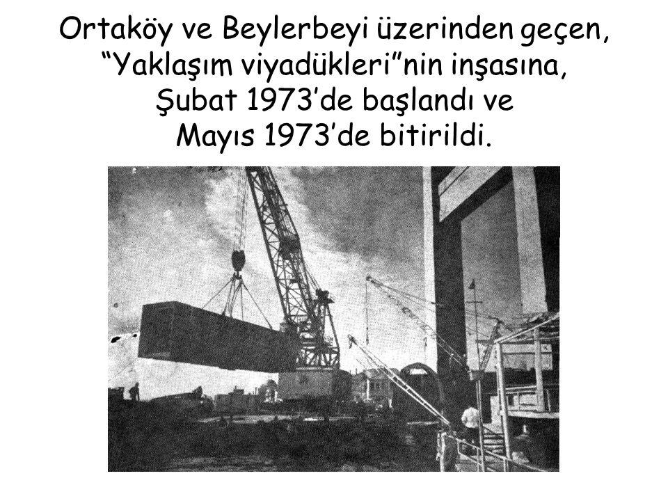 20 Temmuz 1973 Yaklaşım viyadüğü inşası…