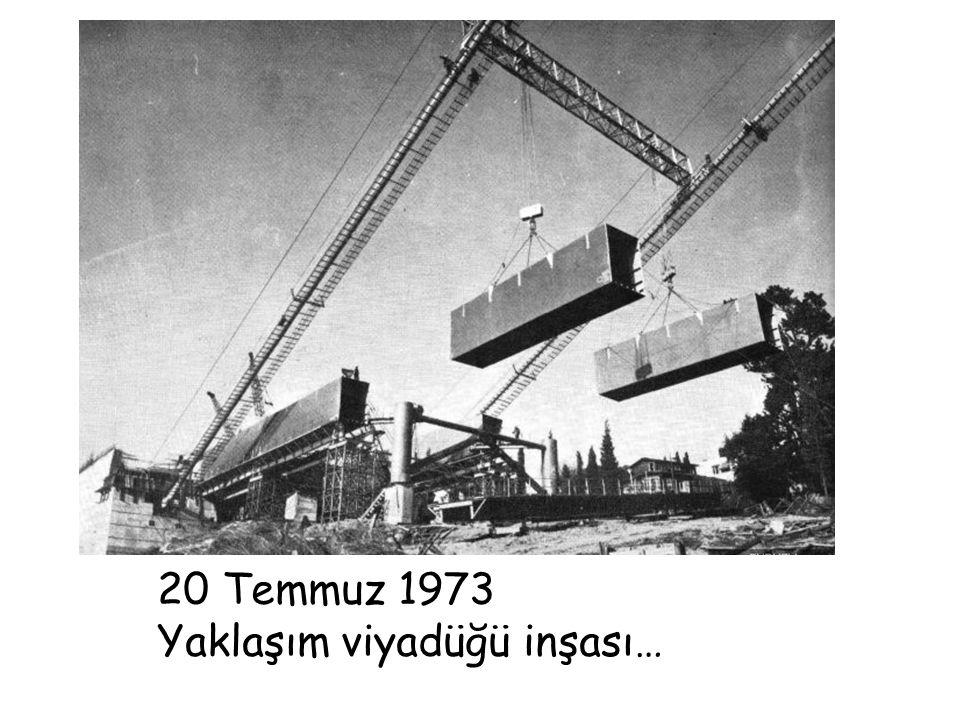 8 Haziran 1973 Köprü üzerinde, araçla, geçiş tecrübesi yapıldı.